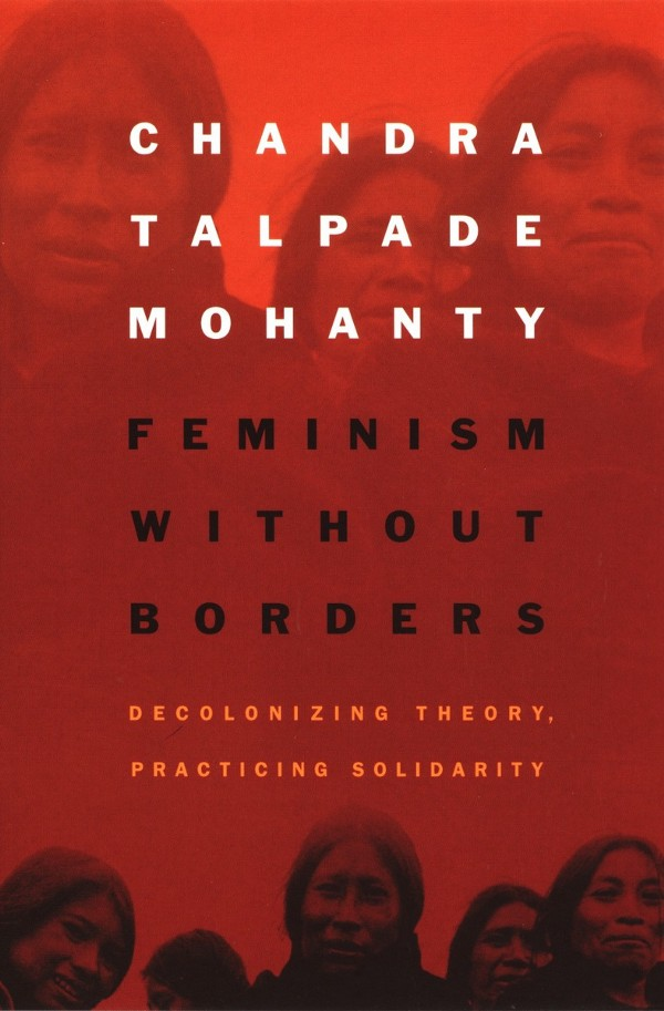 The cover of Feminism Without Borders: Decolonizing Theory, Practicing Solidarity